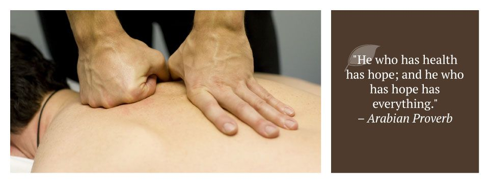 "back massage | ""He who has health has hope; and he who has hope has everything."" – Arabian Proverb"
